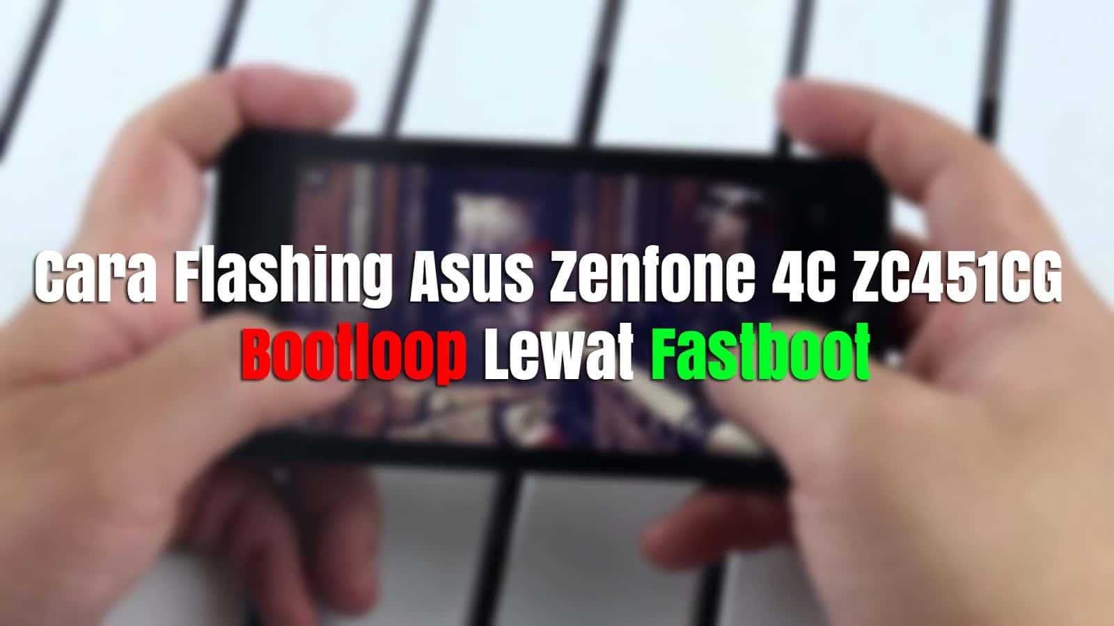 100 Ampuh Cara Flash Asus Zenfone C Via Adb Fastboot